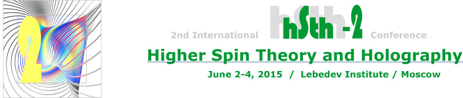 Higher Spin Theory and Holography, June 2-4, 2015, Lebedev Institute